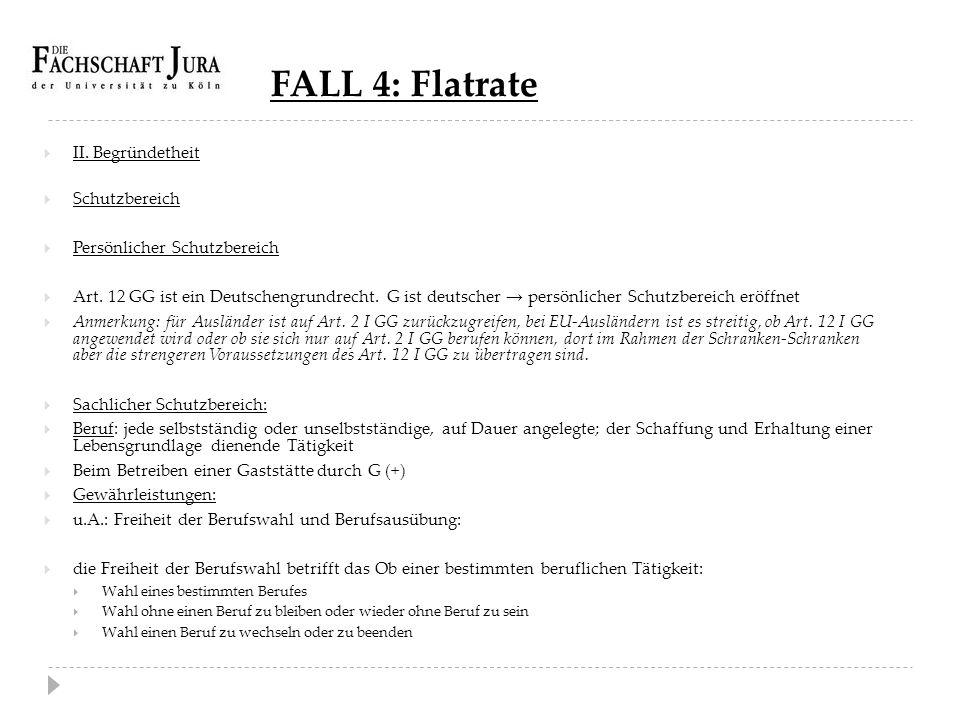 FALL 4: Flatrate II. Begründetheit Schutzbereich