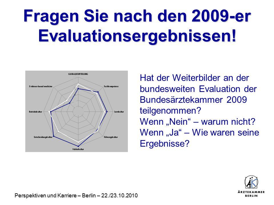 Fragen Sie nach den 2009-er Evaluationsergebnissen!