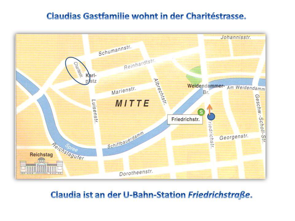 Claudias Gastfamilie wohnt in der Charitéstrasse.