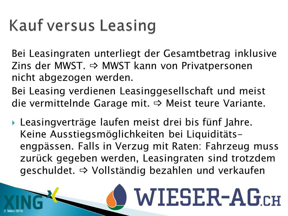 Kauf versus Leasing Bei Leasingraten unterliegt der Gesamtbetrag inklusive Zins der MWST.  MWST kann von Privatpersonen nicht abgezogen werden.