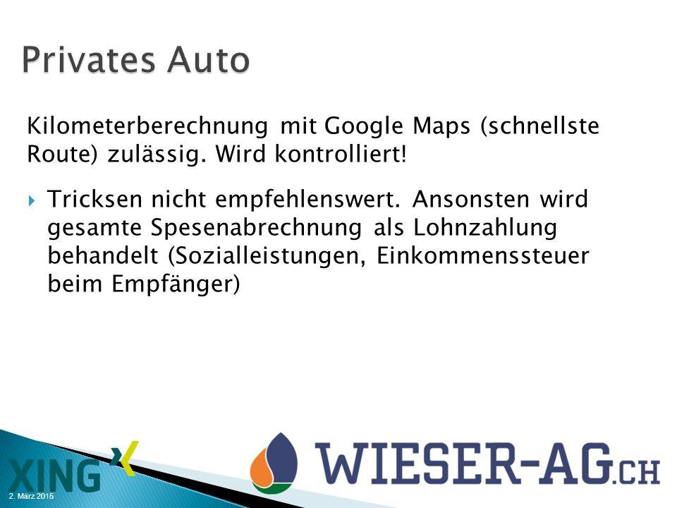 Privates Auto Kilometerberechnung mit Google Maps (schnellste Route) zulässig. Wird kontrolliert!