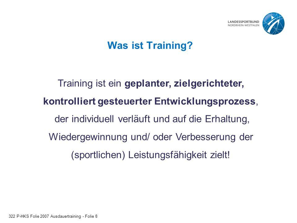 Was ist Training Training ist ein geplanter, zielgerichteter,
