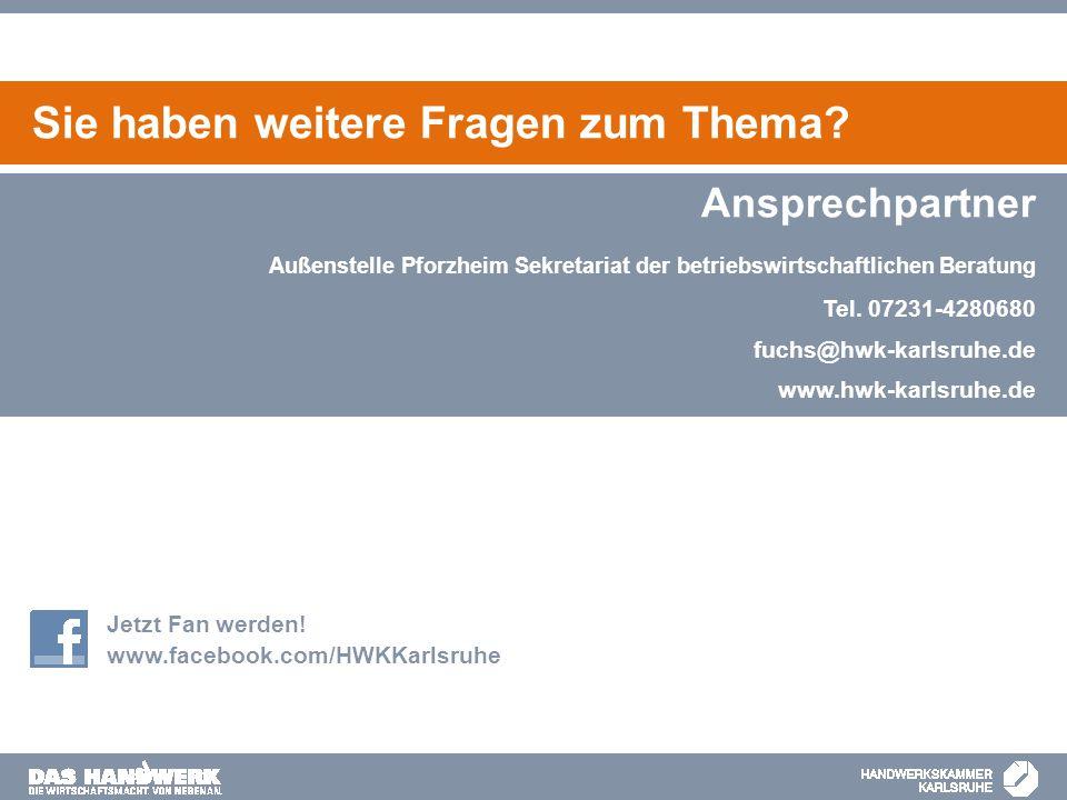 Ansprechpartner Tel. 07231-4280680 fuchs@hwk-karlsruhe.de