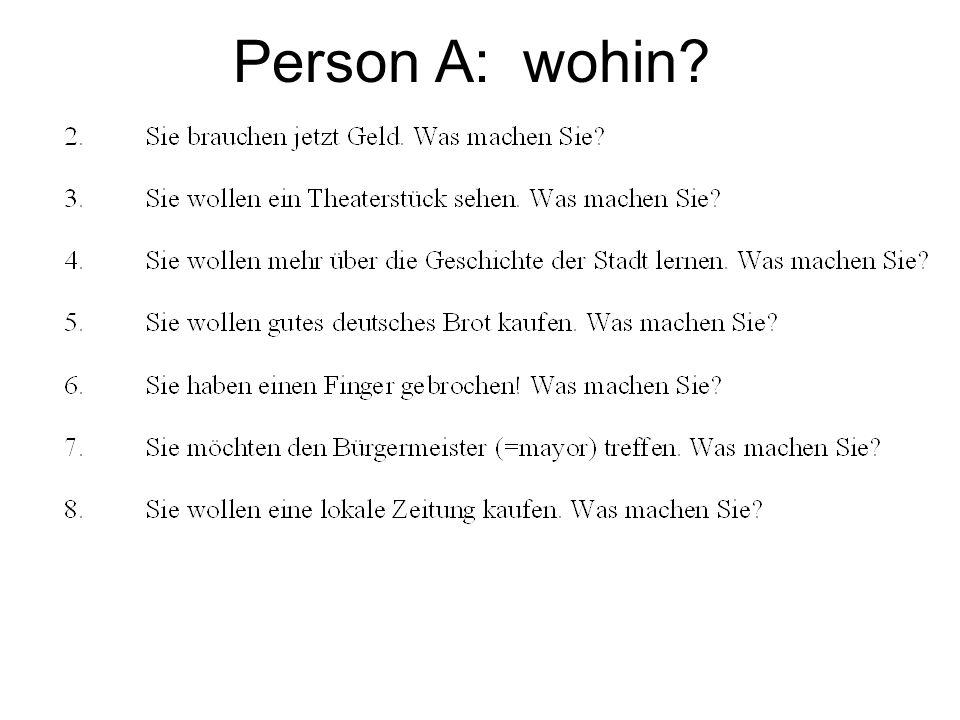Person A: wohin