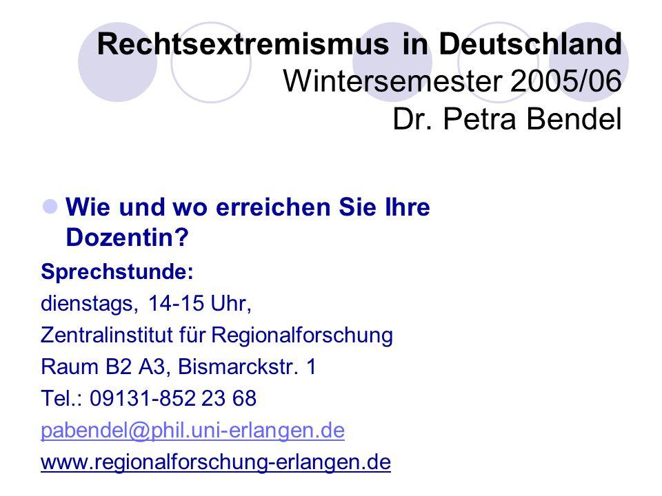 Rechtsextremismus in Deutschland Wintersemester 2005/06 Dr