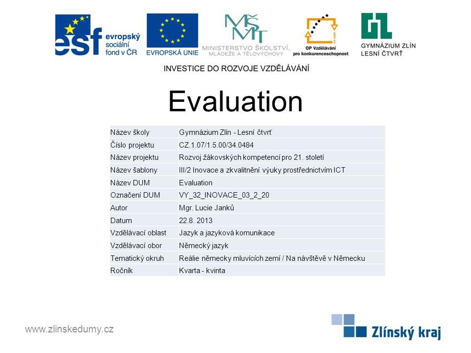 Evaluation www.zlinskedumy.cz Název školy Gymnázium Zlín - Lesní čtvrť