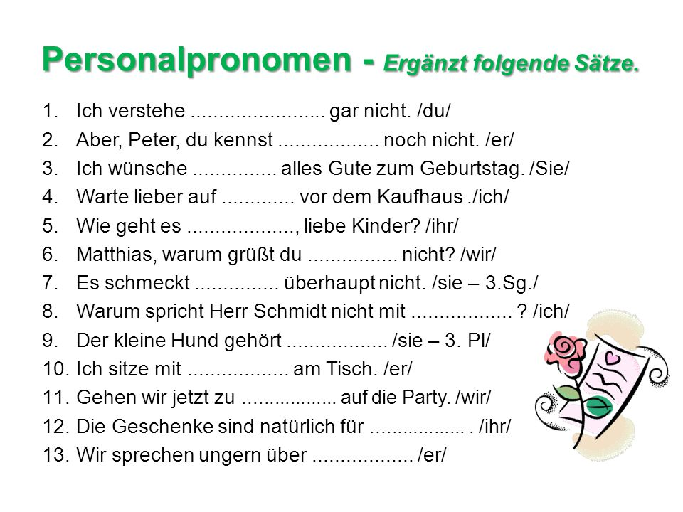 Personalpronomen - Ergänzt folgende Sätze.