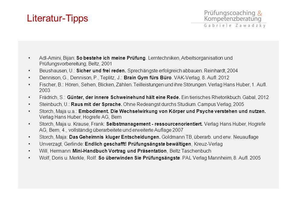 Literatur-Tipps Adl-Amini, Bijan: So bestehe ich meine Prüfung. Lerntechniken, Arbeitsorganisation und Prüfungsvorbereitung, Beltz, 2001.