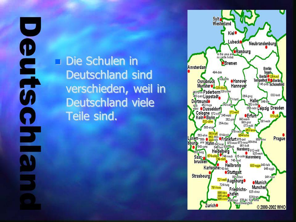 Deu Die Schulen in Deutschland sind verschieden, weil in Deutschland viele Teile sind.