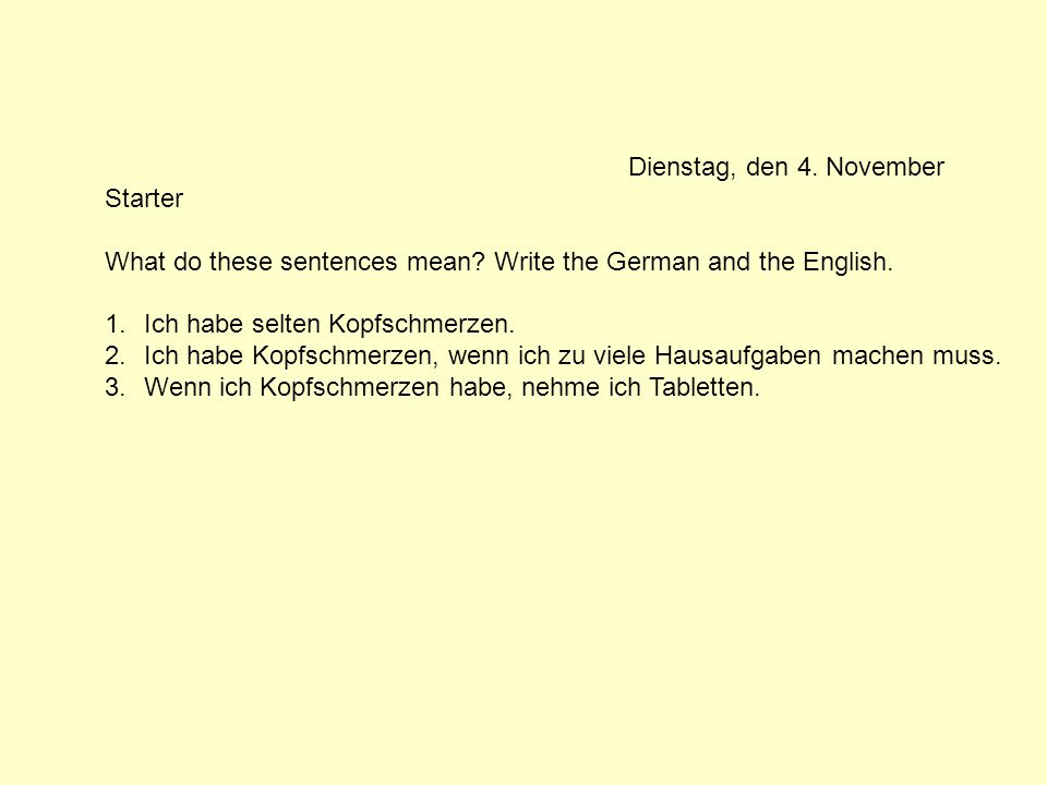 Dienstag, den 4. November Starter. What do these sentences mean Write the German and the English.
