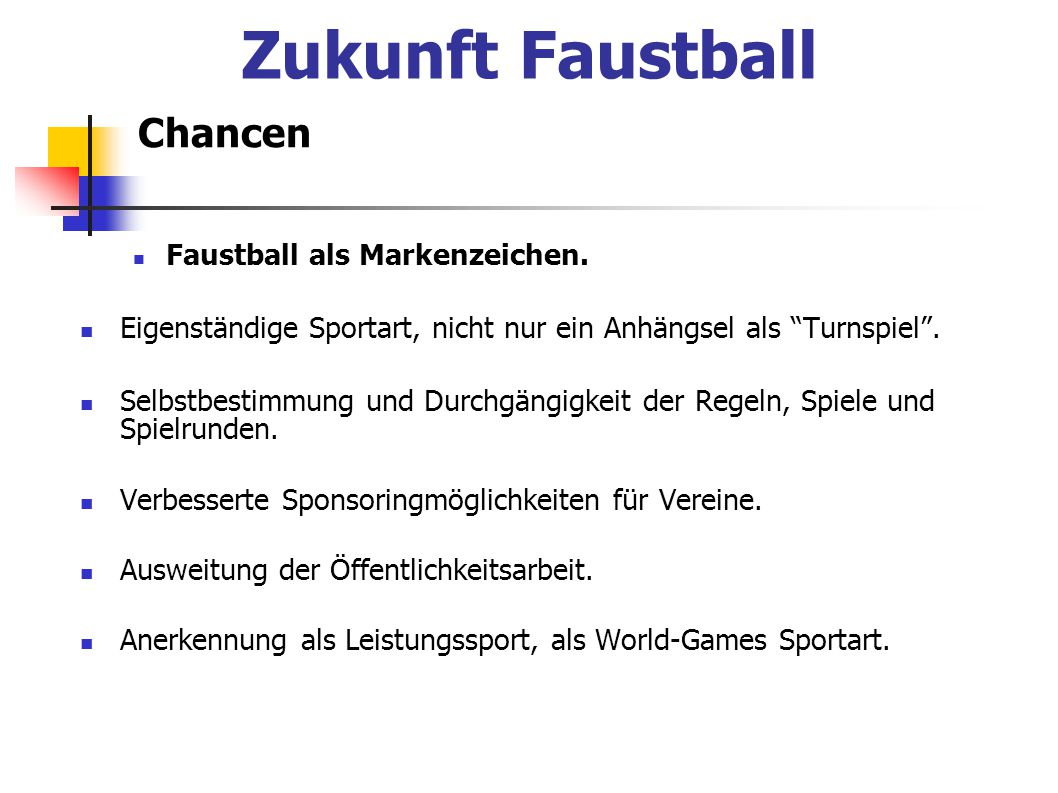 Zukunft Faustball Chancen Faustball als Markenzeichen.
