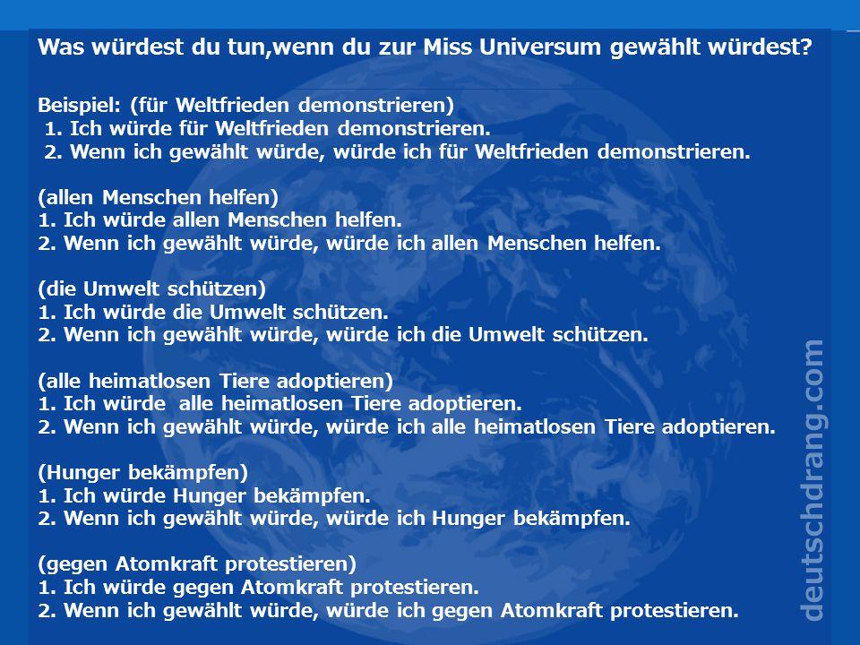 Was würdest du tun,wenn du zur Miss Universum gewählt würdest