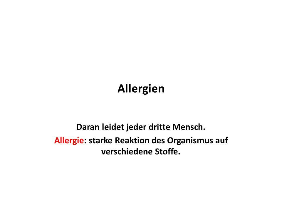 Allergien Daran leidet jeder dritte Mensch.