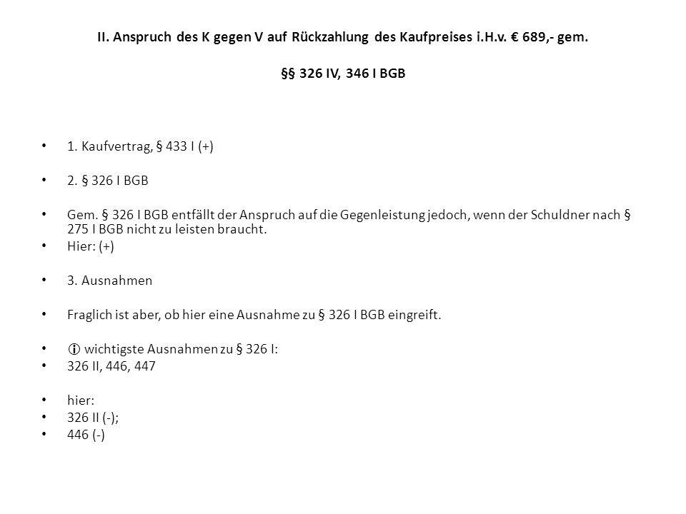 II. Anspruch des K gegen V auf Rückzahlung des Kaufpreises i. H. v