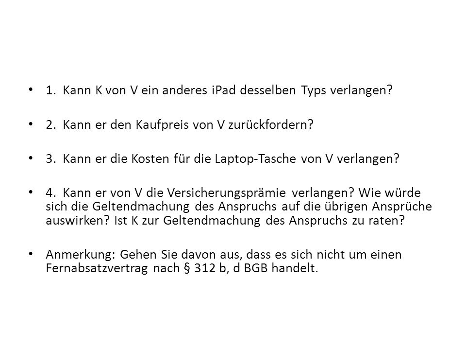1. Kann K von V ein anderes iPad desselben Typs verlangen