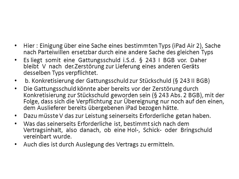Hier : Einigung über eine Sache eines bestimmten Typs (iPad Air 2), Sache nach Parteiwillen ersetzbar durch eine andere Sache des gleichen Typs
