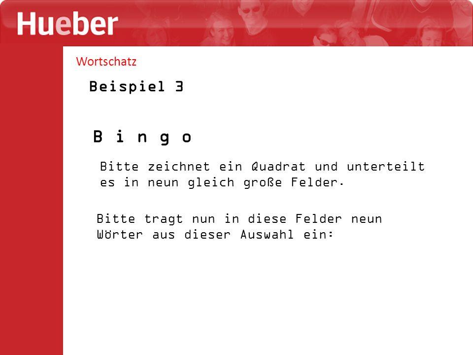 B i n g o Beispiel 3 Wortschatz