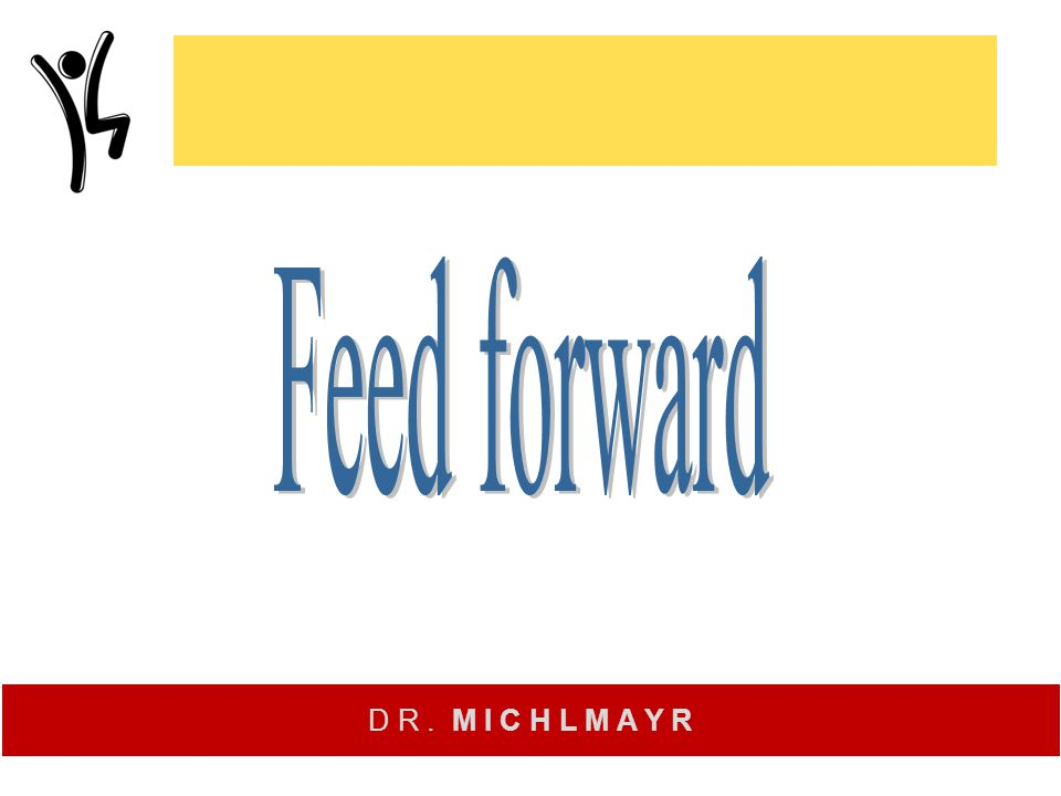 Feed forward