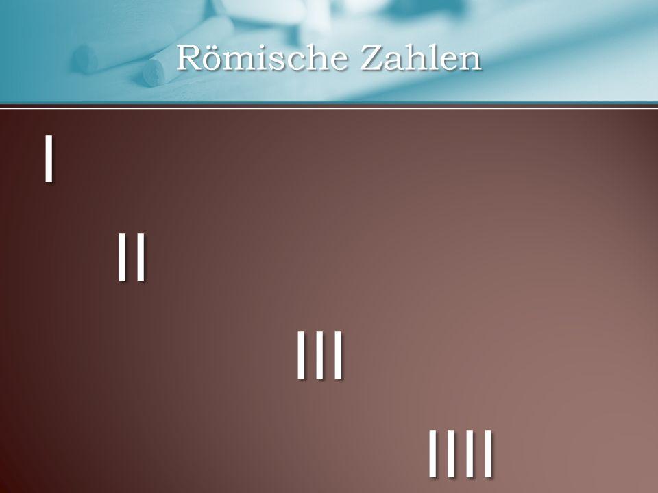 Römische Zahlen I II III IIII