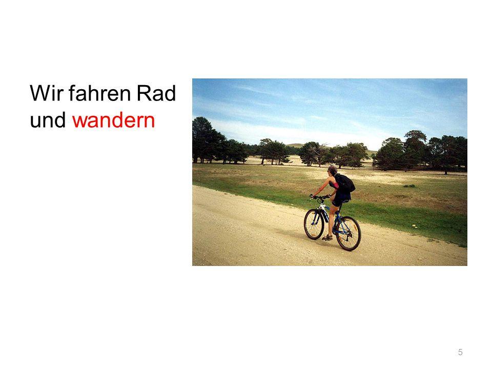 Wir fahren Rad und wandern
