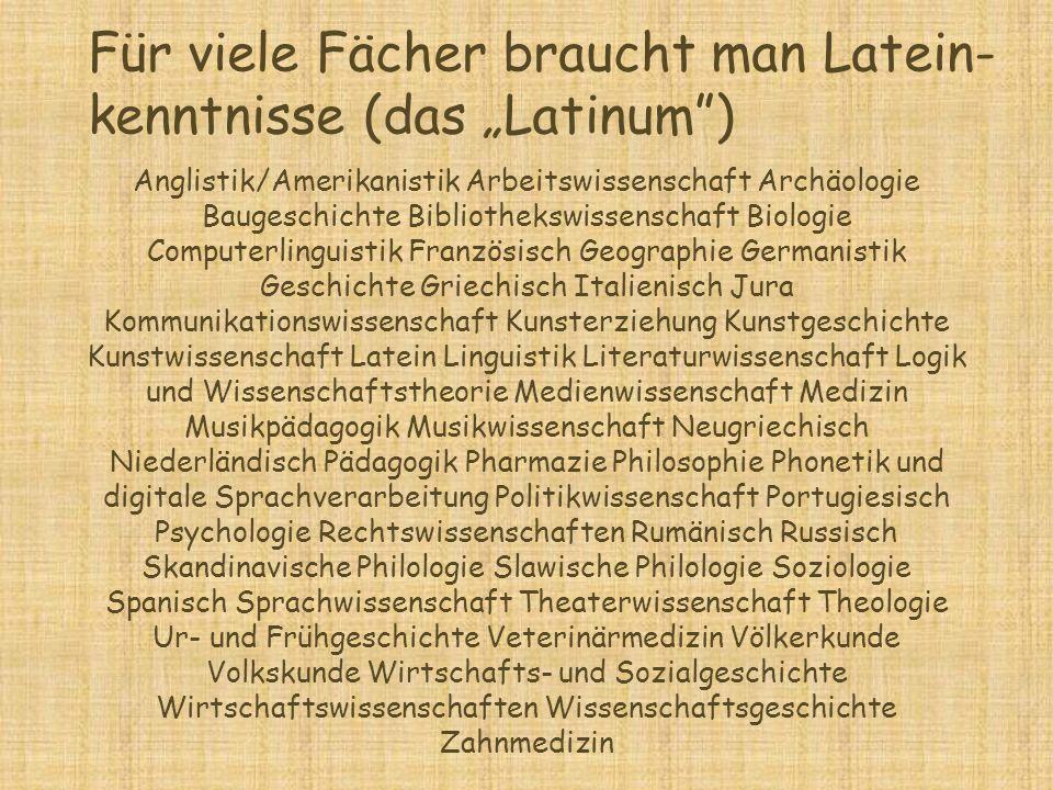 """Für viele Fächer braucht man Latein- kenntnisse (das """"Latinum )"""