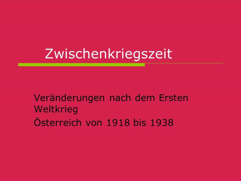 Veränderungen nach dem Ersten Weltkrieg Österreich von 1918 bis 1938