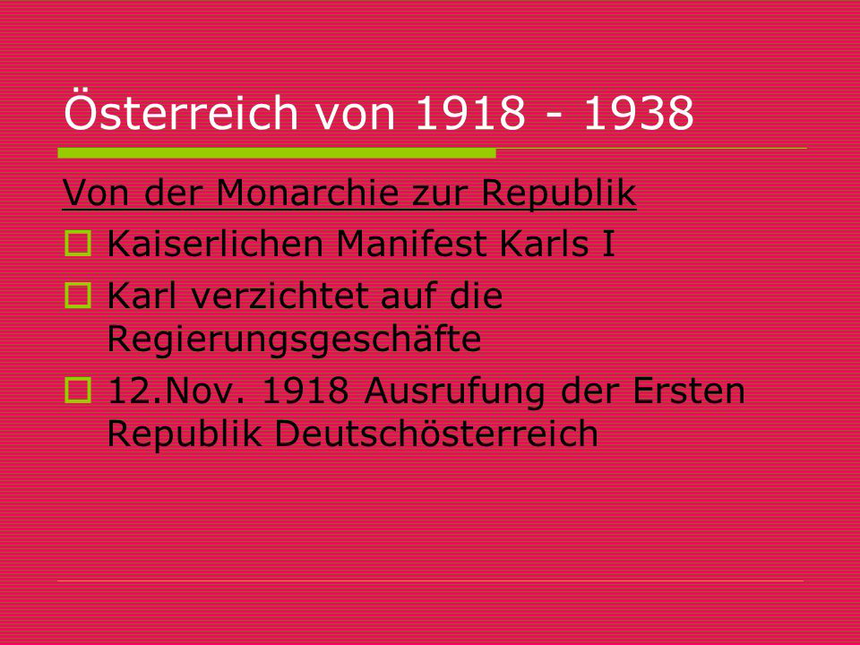 Österreich von 1918 - 1938 Von der Monarchie zur Republik