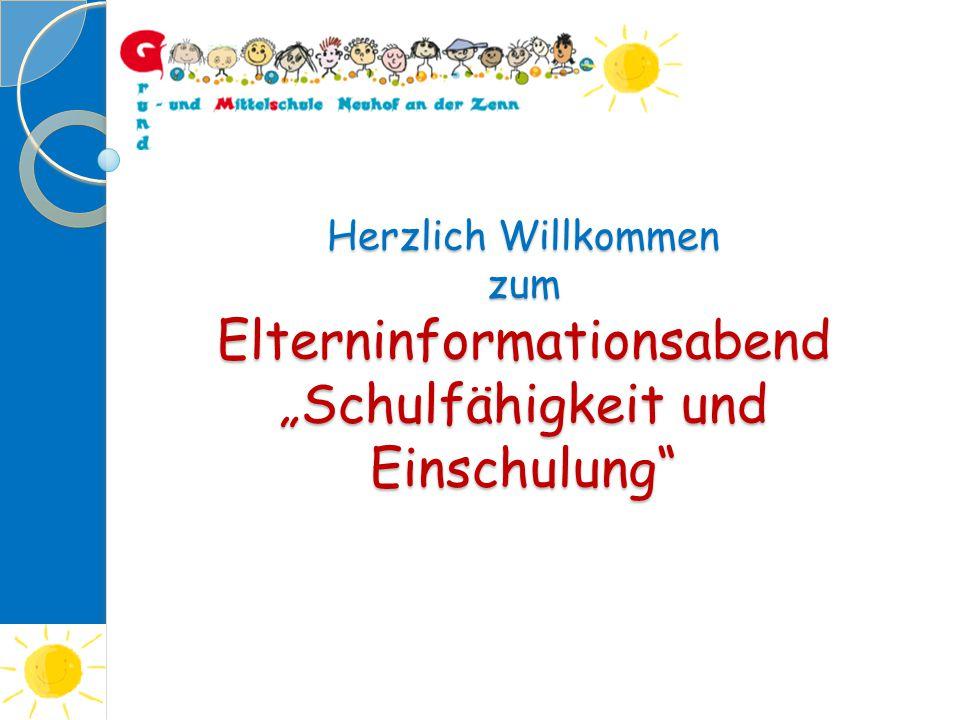 """Herzlich Willkommen zum Elterninformationsabend """"Schulfähigkeit und Einschulung"""