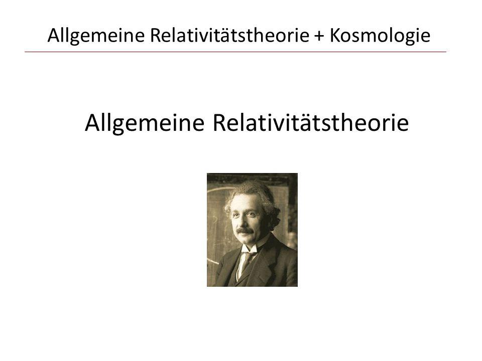 Allgemeine Relativitätstheorie + Kosmologie