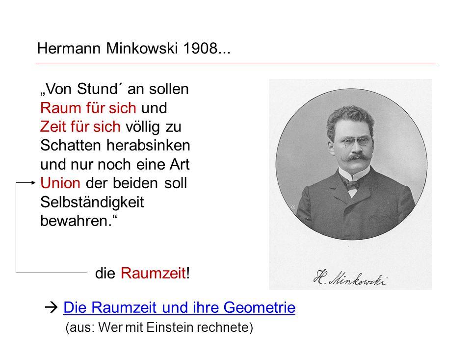 """Hermann Minkowski 1908... """"Von Stund´ an sollen Raum für sich und."""