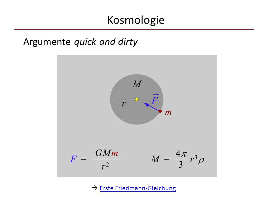 Kosmologie Argumente quick and dirty  Erste Friedmann-Gleichung