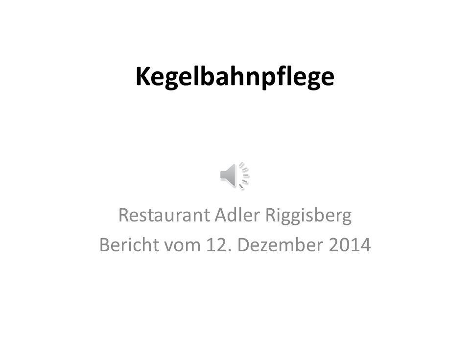 Restaurant Adler Riggisberg Bericht vom 12. Dezember 2014