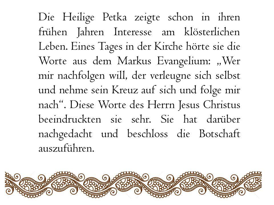 Die Heilige Petka zeigte schon in ihren frühen Jahren Interesse am klösterlichen Leben.