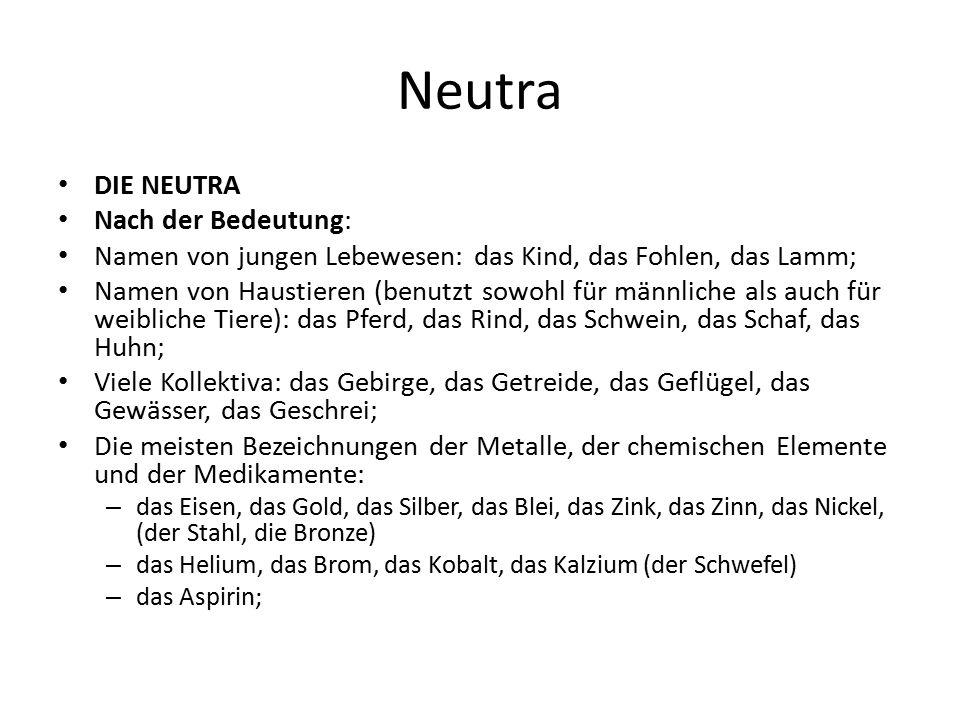 Neutra DIE NEUTRA Nach der Bedeutung: