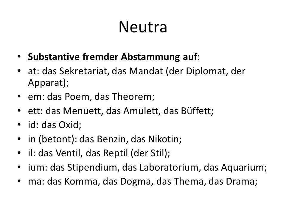 Neutra Substantive fremder Abstammung auf: