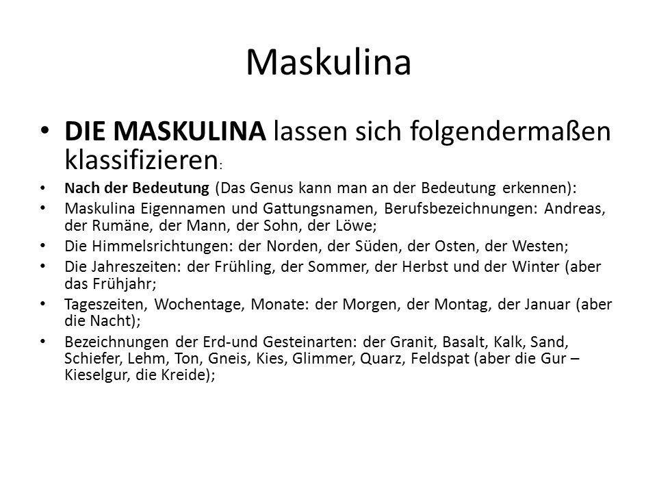 Maskulina DIE MASKULINA lassen sich folgendermaßen klassifizieren: