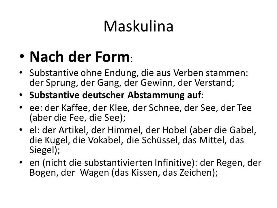 Maskulina Nach der Form: