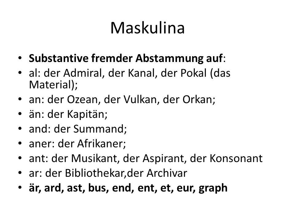 Maskulina Substantive fremder Abstammung auf: