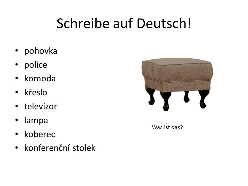 Schreibe auf Deutsch! pohovka police komoda křeslo televizor lampa