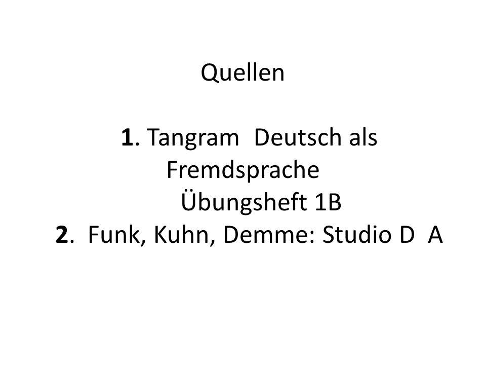 Quellen 1. Tangram Deutsch als Fremdsprache Übungsheft 1B 2