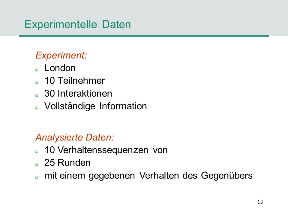 Experimentelle Daten Experiment: London 10 Teilnehmer 30 Interaktionen