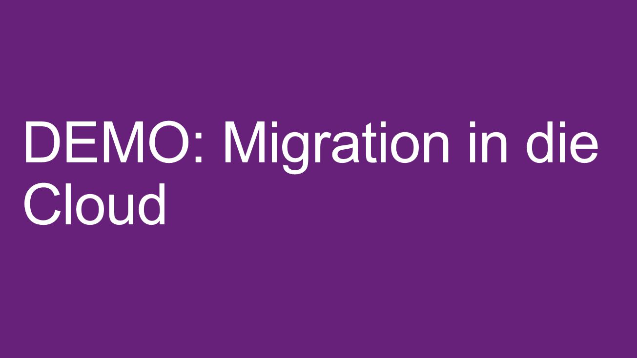 DEMO: Migration in die Cloud