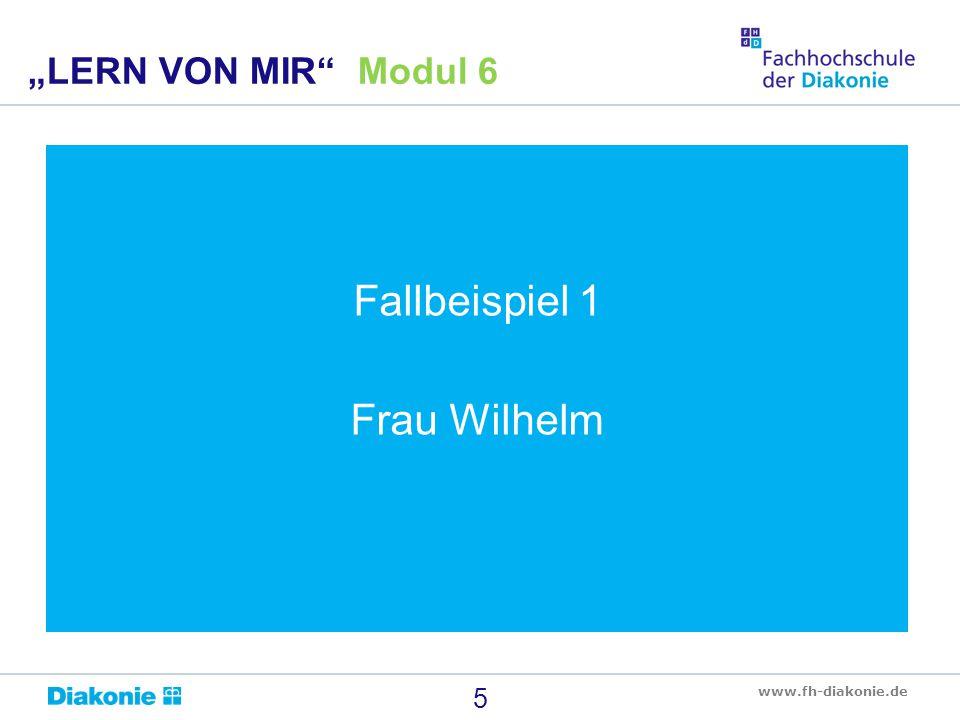 """LERN VON MIR Modul 6 Fallbeispiel 1 Frau Wilhelm"