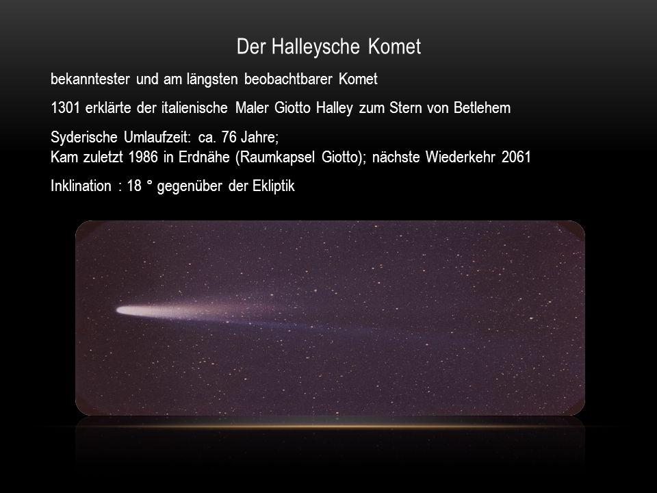 Der Halleysche Komet bekanntester und am längsten beobachtbarer Komet