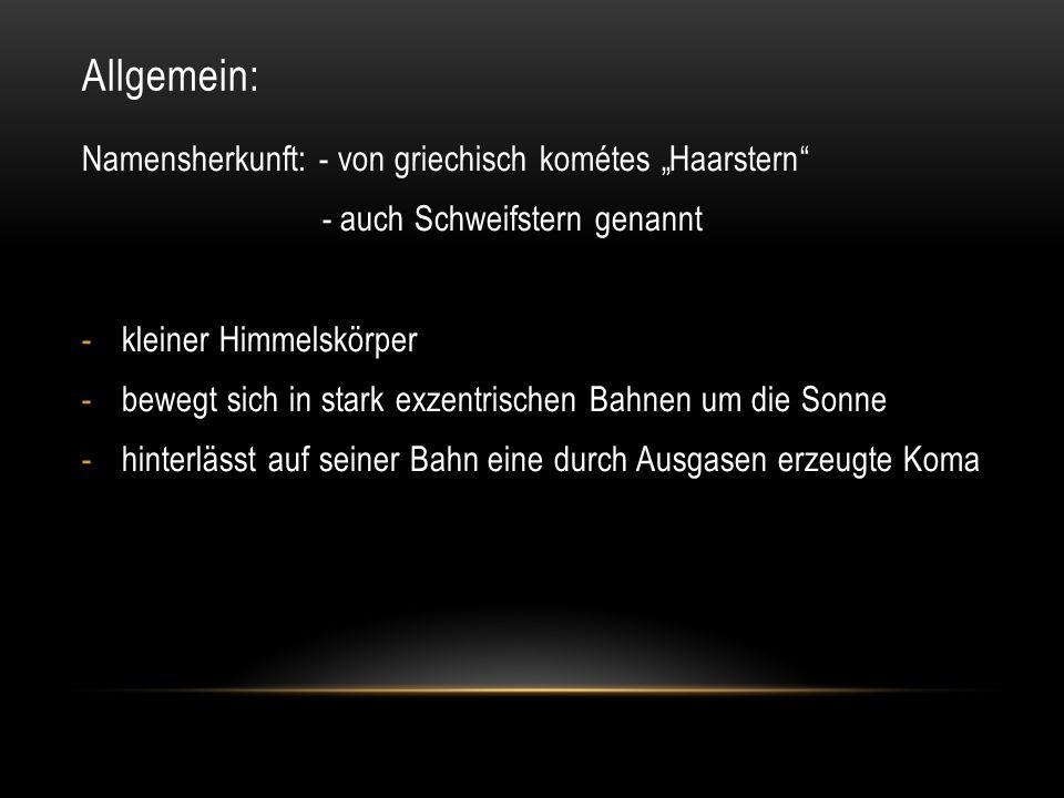 """Allgemein: Namensherkunft: - von griechisch kométes """"Haarstern"""