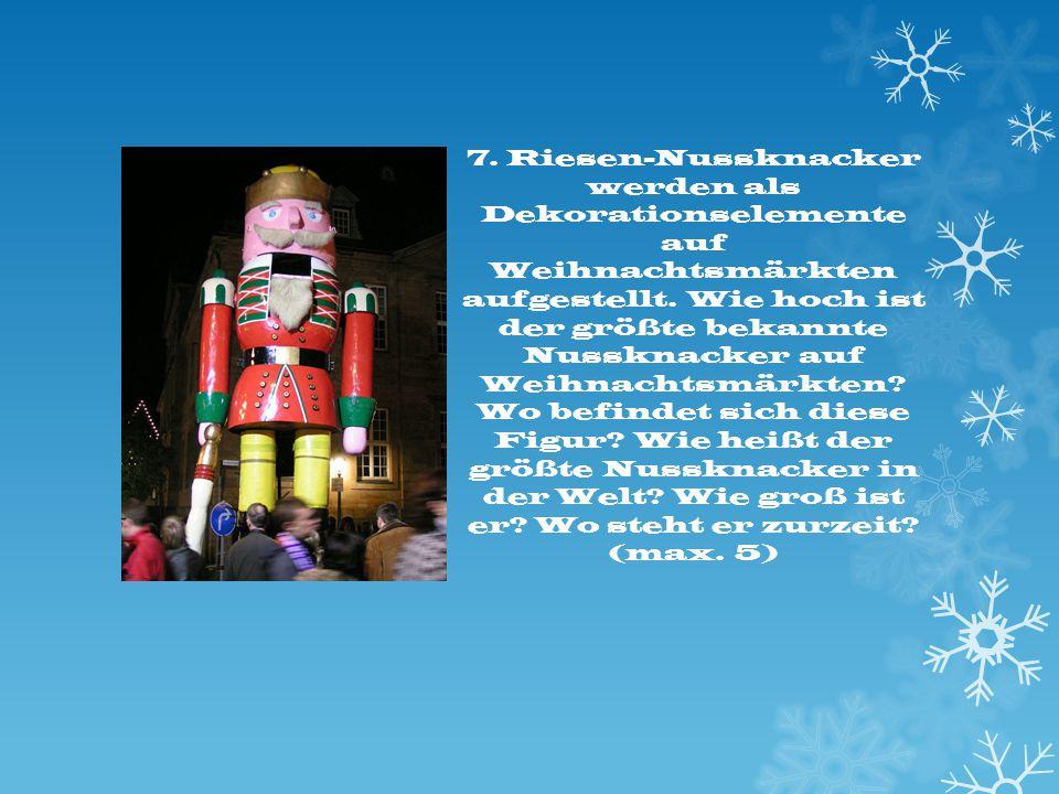 7. Riesen-Nussknacker werden als Dekorationselemente auf Weihnachtsmärkten aufgestellt.