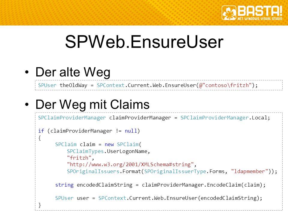 SPWeb.EnsureUser Der alte Weg Der Weg mit Claims