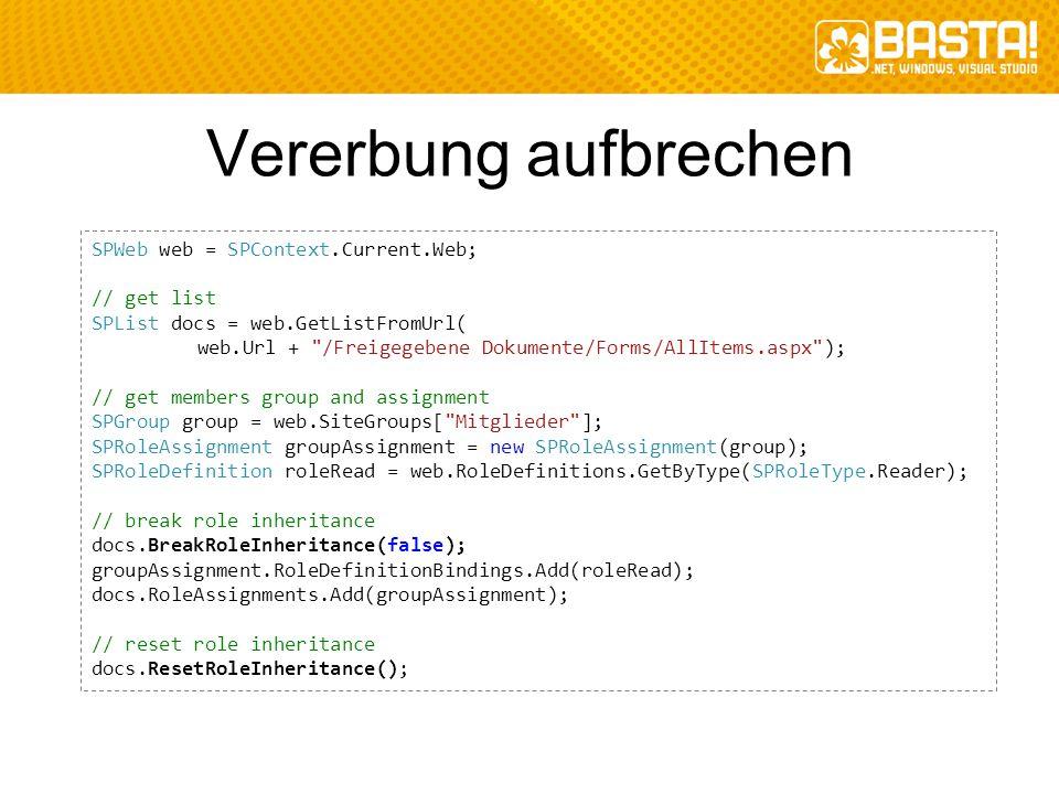 Vererbung aufbrechen SPWeb web = SPContext.Current.Web; // get list