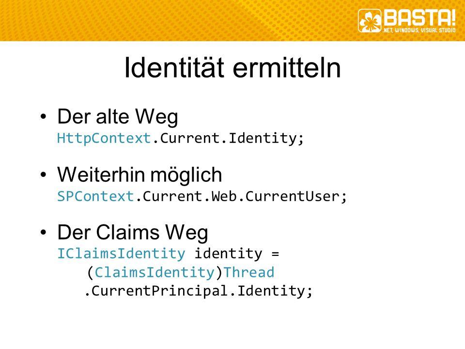 Identität ermitteln Der alte Weg HttpContext.Current.Identity;