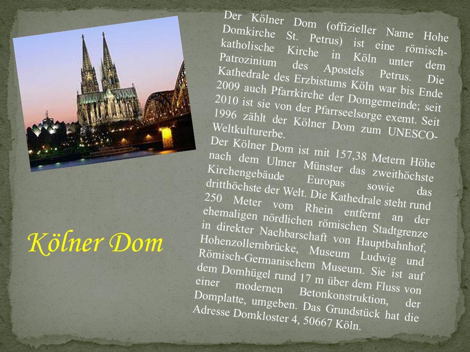 Der Kölner Dom (offizieller Name Hohe Domkirche St